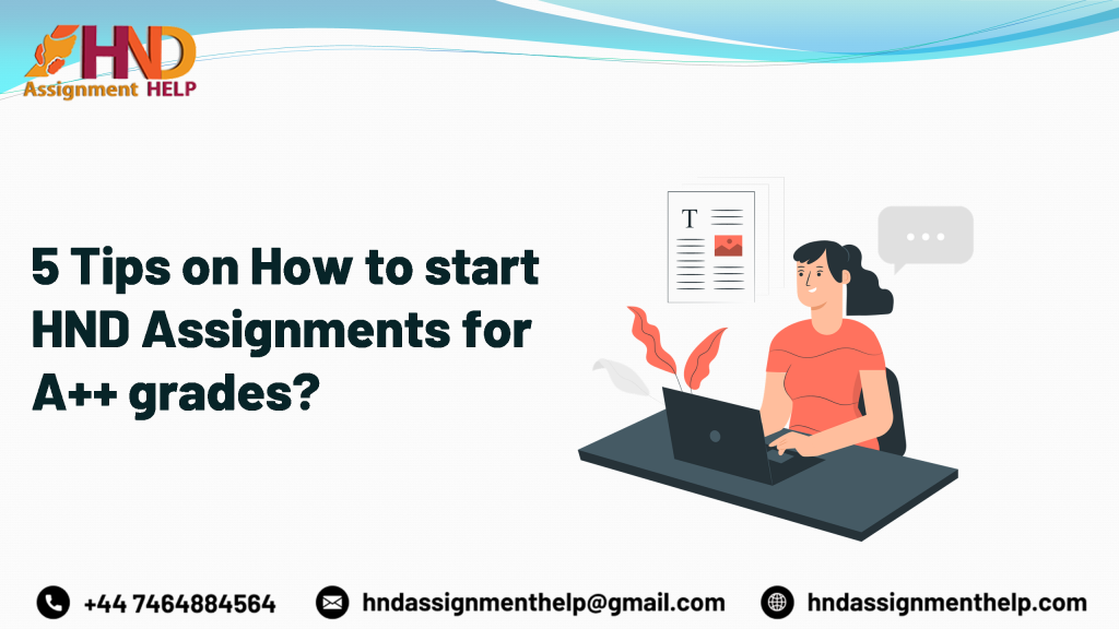 5 Tips on How to start HND Assignments for A++ grades?